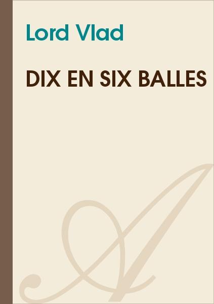 Lord Vlad - Dix en six balles