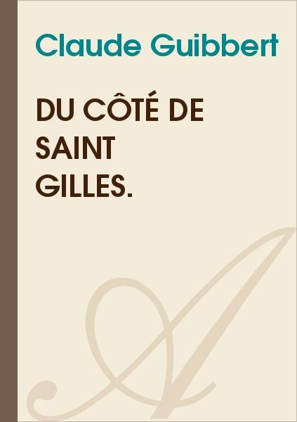 Amaury de Montalanbert - Du côté de Saint Gilles.