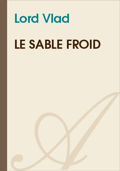 Lord Vlad - Le sable froid