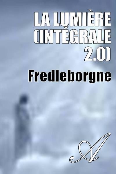 Fredleborgne - La Lumière (intégrale 2.0)