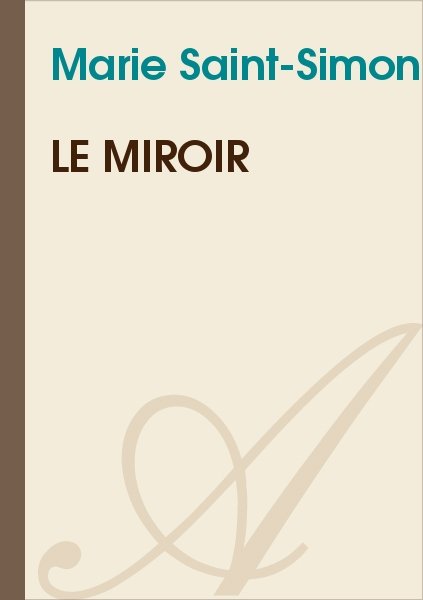 Marie Saint-Simon - Le miroir