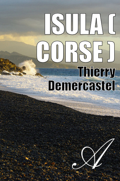 Thierry Demercastel - Isula ( Corse )