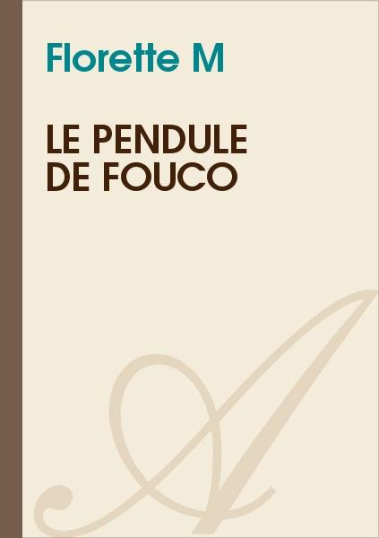 Florette M - Le Pendule de Fouco
