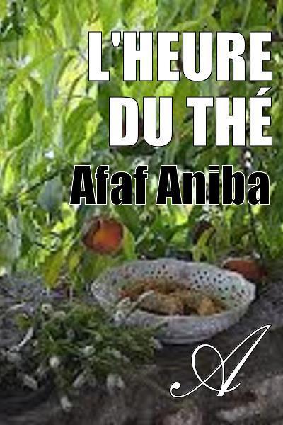 Afaf Aniba - L'heure du thé