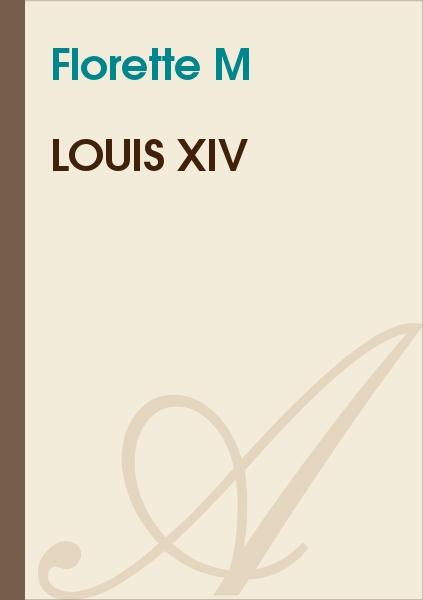 Florette M - Louis XIV