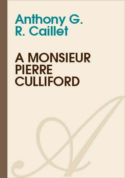 Anthony G. R. CAILLET - A Monsieur Pierre Culliford