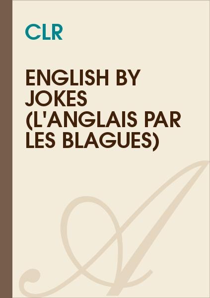 CLR - English by Jokes (L'Anglais par les blagues)