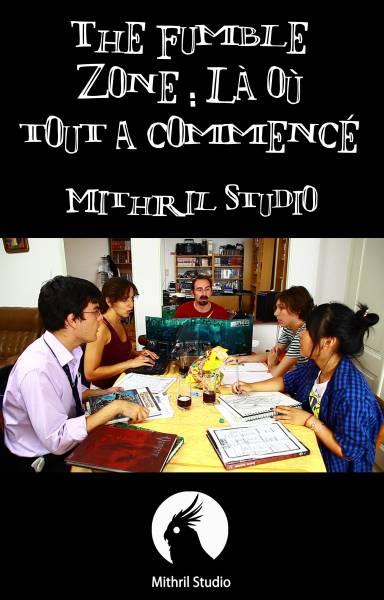 Mithril Studio - The Fumble Zone - Épisode 1: Là où tout a commencé