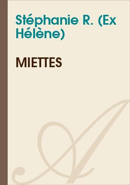 Stéphanie R. (Ex Hélène) - Miettes