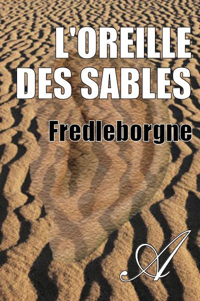 Fredleborgne - L'oreille des sables