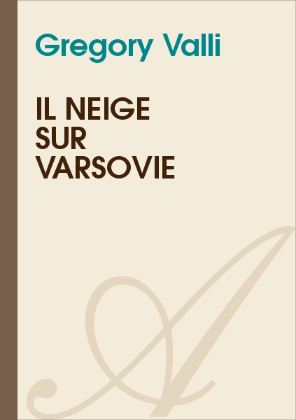 Gregory Valli - Il neige sur Varsovie