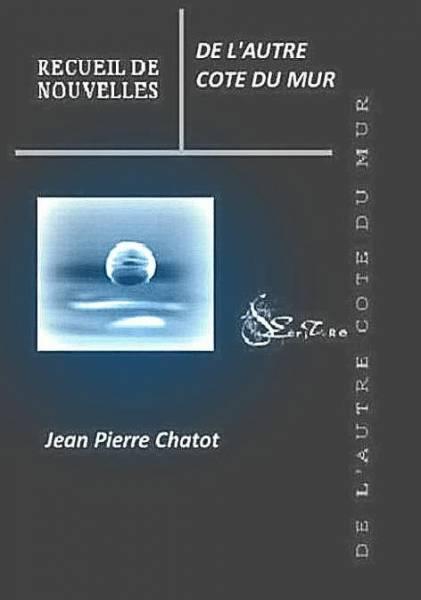 Jean-Pierre. Chatot - DE L AUTRE COTE DU MUR : TOME 2