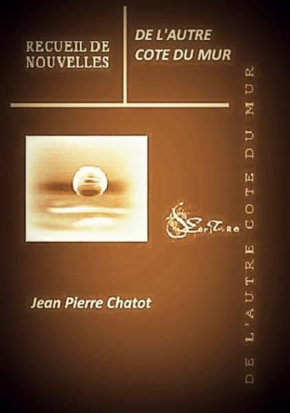 Jean-Pierre Chatot - DE L'AUTRE COTE DU MUR : TOME 1
