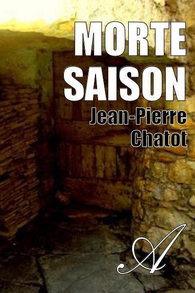 Jean-Pierre Chatot - MORTE SAISON