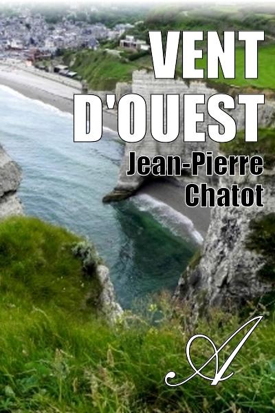 Jean-Pierre Chatot - VENT D'OUEST