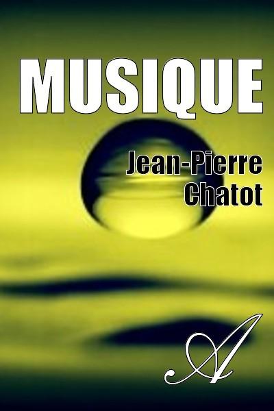 Jean-Pierre Chatot - MUSIQUE
