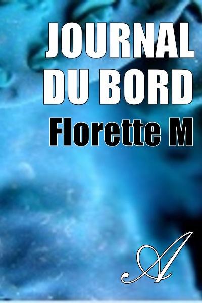 Florette M - Journal du bord