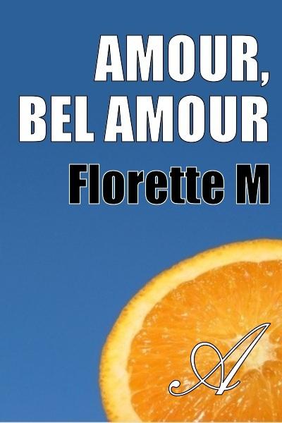 Florette M - Amour, Bel Amour