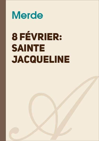 Bulb E-Traym - 8 février: Sainte Jacqueline