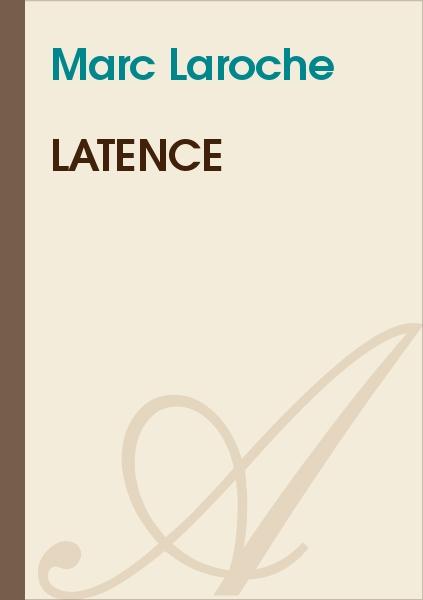 Marc Laroche - Latence