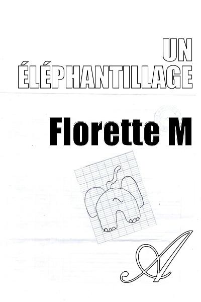 Florette M - Pour faire le poème d'un éléphant