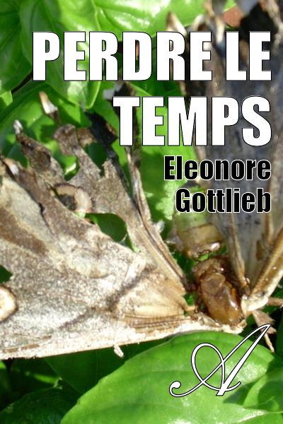 Eleonore Gottlieb - perdre le temps 2