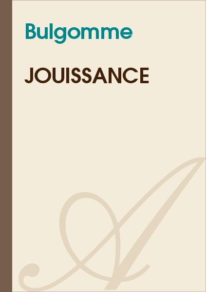 Bulgomme - Jouissance