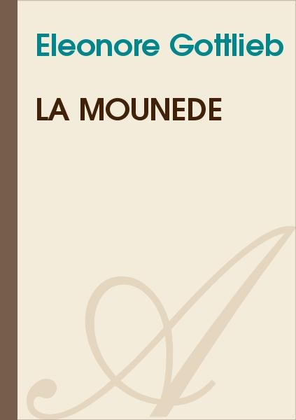 Eleonore Gottlieb - La mounède