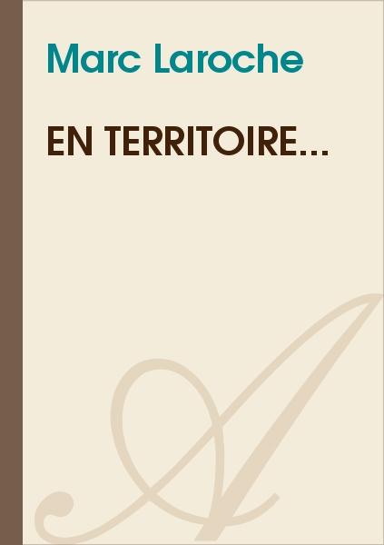 Marc Laroche - En territoire...