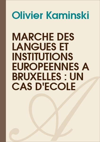 Olivier Kaminski - Marché des langues et institutions européennes à Bruxelles : un cas d'école