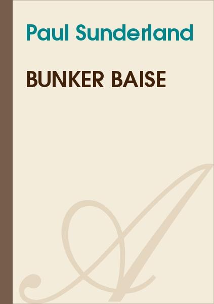 Paul Sunderland - bunker baise