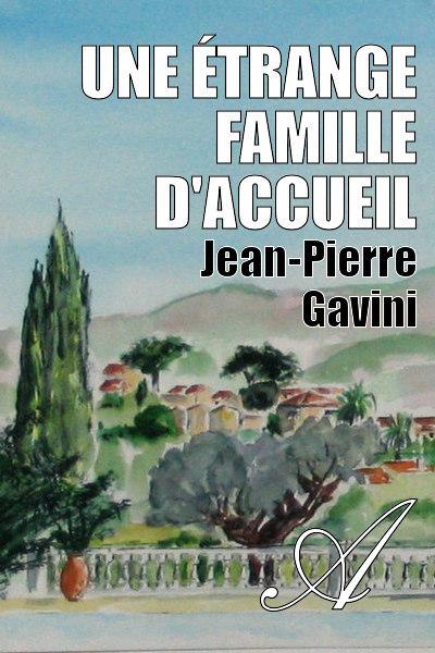 Jean-Pierre Gavini - Une étrange famille d'accueil