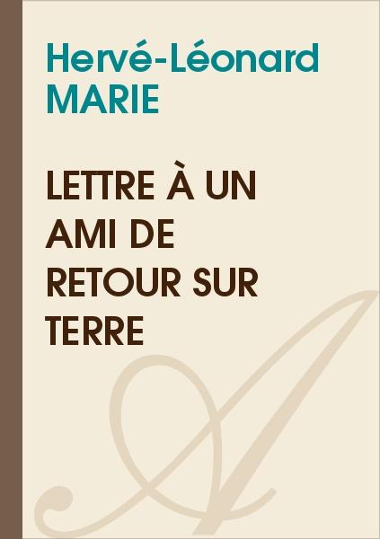 Hervé-Léonard MARIE - Lettre à un ami de retour sur terre