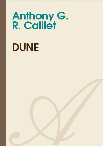 Anthony G. R. CAILLET - Dune