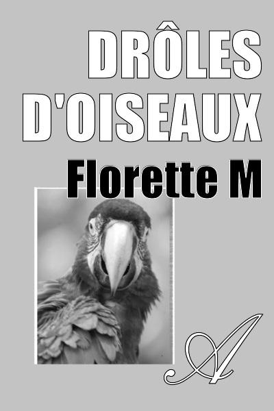 Florette M - Drôles d'oiseaux
