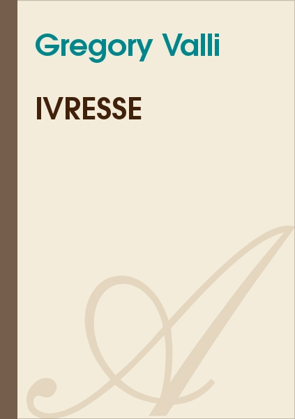 Gregory Valli - Ivresse