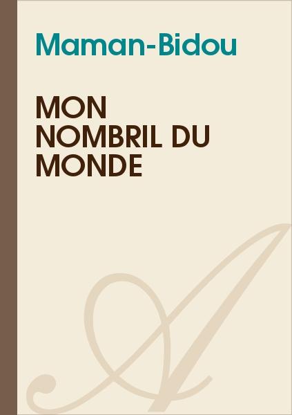 Maman-Bidou - mon nombril du monde