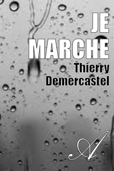 Thierry Demercastel - Je marche