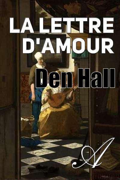 Den Hall - La lettre d'amour