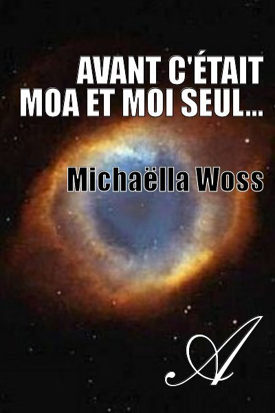 Michaëla Woss - Avant c'était Moa et moi seul...