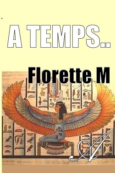 Florette M - A temps..