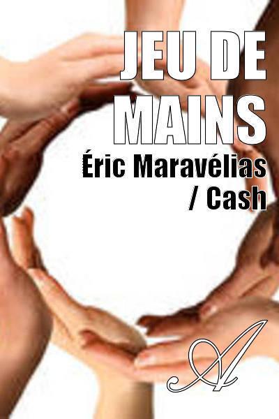 Éric Maravélias / Cash - JEU DE MAINS