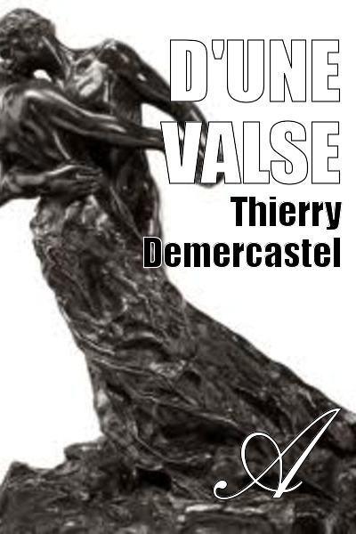 Thierry Demercastel - D'une valse