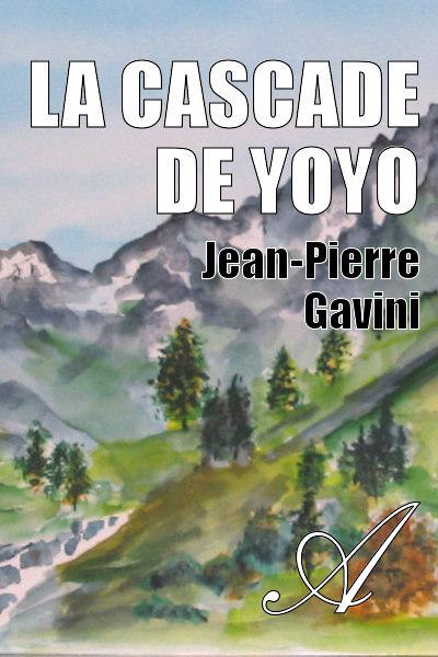 Jean-Pierre Gavini - La cascade de Yoyo