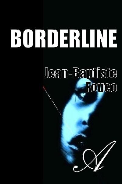 Jean-Baptiste Fouco - Borderline