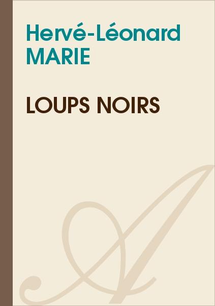 Hervé-Léonard MARIE - Loups noirs