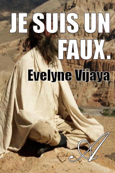Je suis un faux evelyne vijaya texte int gral po sie atramenta - Je cherche un coupe faim efficace ...