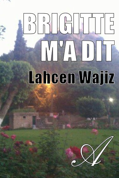 Lahcen Wajiz - Brigitte m'a dit
