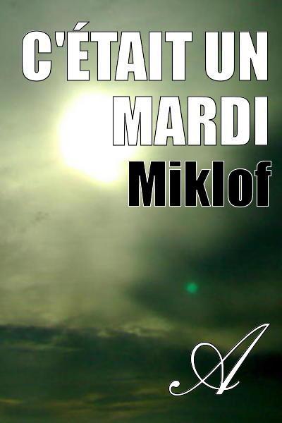 Miklof - C'était un mardi