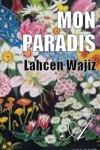 Lahcen Wajiz - Mon paradis